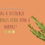 Qual a diferença do própolis verde para o normal?