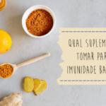 Qual suplemento tomar para imunidade baixa?