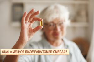 qual e a melhor idade para tomar omega 3